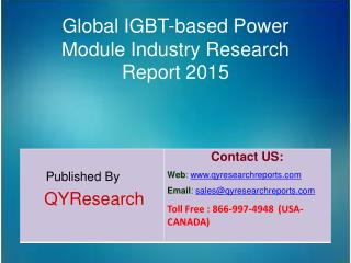 Global IGBT-based Power Module Market 2015 Industry Growth, Trends, Analysis, Research and Share