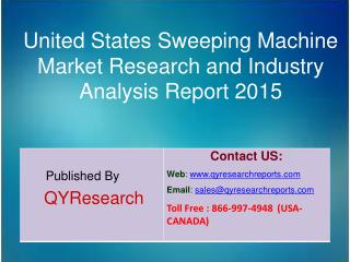 United States Sweeping Machine Market 2015 Industry Research, Analysis, Study, Insights, Outlook, Forecasts and Growth