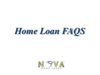 Home Loan FAQS | Nova Home Loans