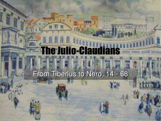 The Julio-Claudians