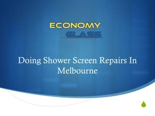 Doing Shower Screen Repairs In Melbourne