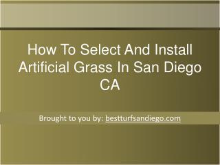 How To Select And Install Artificial Grass In San Diego CA