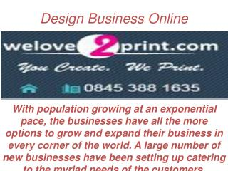 If are you finding good Business Card Printers, Business Printing, Design Business Online services in UK. Welove2 Print