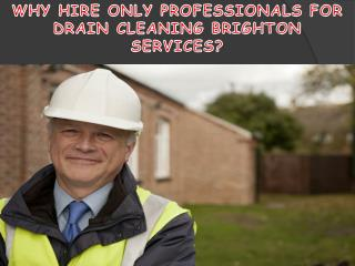 Why Hire Only Professionals for Drain Cleaning Brighton Services?