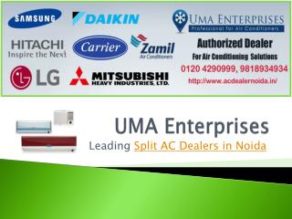 Split ac dealers in Noida call UMA Enterprises 9818934934