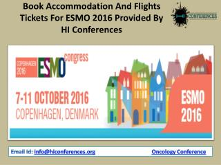 Book Accommodation And Flights Tickets For ESMO 2016