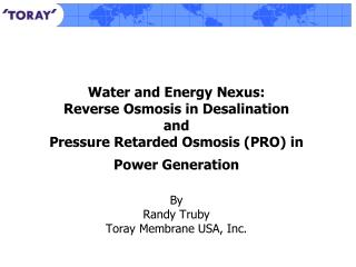 Water and Energy Nexus:  Reverse Osmosis in Desalination and  Pressure Retarded Osmosis (PRO) in Power Generation By Ran