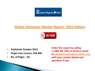 MarketReportsOnline - Global Alzheimer Market 2015 Edition