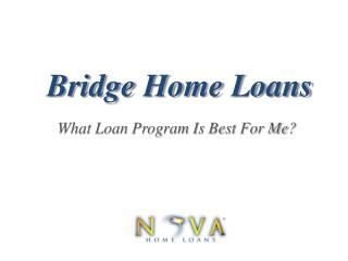 Bridge Loans | Nova Home Loans