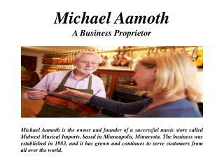 Michael Aamoth-A Business Proprietors