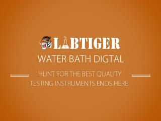 Buy Water Bath Digital Online and enjoy the discount offers on Labtiger.com