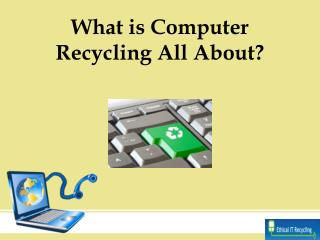 What is Computer Recycling All About?