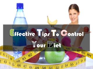 Effective tips to control your diet