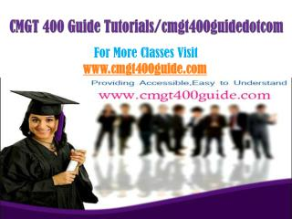 CMGT 400 Guide Peer Educator/cmgt400guidedotcom