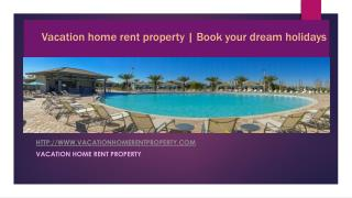 Vacation home rent property | Book your dream holidays