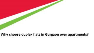 Why choose duplex flats in Gurgaon over apartments?