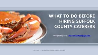 WHAT TO DO BEFORE HIRING SUFFOLK COUNTY CATERERS