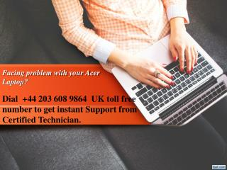 Acer Laptop Problems Help Dial  44 203 608 9864 Toll Free to Get Instant Support