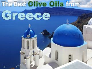 The Best Olive Oils From Greece - Top Brands List