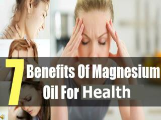 7 Benefits of Magnesium Oil For Health