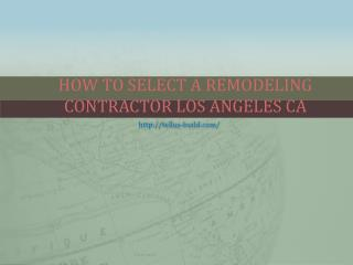 How To Select A Remodeling Contractor Los Angeles CA
