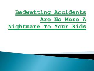 Drybuddy bedwetting accidents are no more a nightmare to your kids