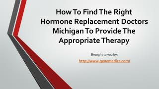 How To Find The Right Hormone Replacement Doctors Michigan To Provide The  Appropriate Therapy
