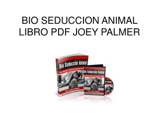 Bio Seduccion Animal libro pdf Joey Palmer
