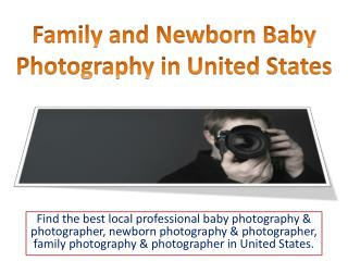 Family and Newborn Baby Photography in United States