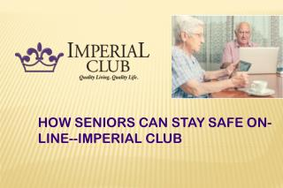 How Seniors Can Stay Safe On-Line-Imperial Club