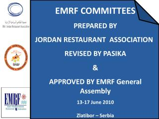 EMRF COMMITTEES  PREPARED BY  JORDAN RESTAURANT  ASSOCIATION  REVISED BY PASIKA   APPROVED BY EMRF General Assembly  13-