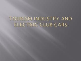 Tourism industry and electric club cars