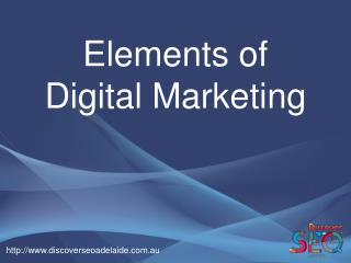 Elements of Digital Marketing Adelaide – Discover SEO Adelaide
