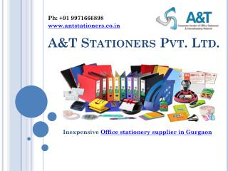 Cheapest Office stationery supplier in Gurgaon call A&T 9971666898