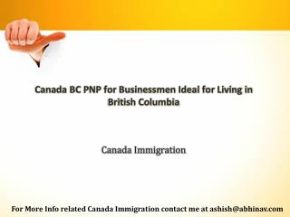 Canada BC PNP for Businessmen Ideal for Living in British Columbia