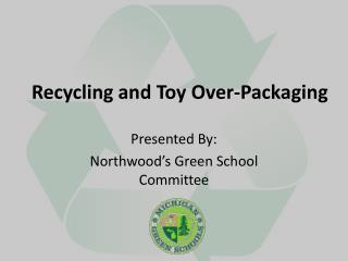 Recycling and Toy Over-Packaging