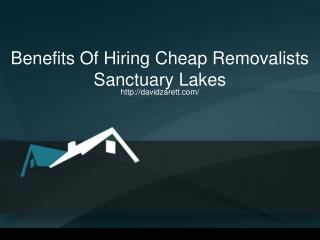 Benefits Of Hiring Cheap Removalists Sanctuary Lakes