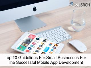 Top 10 Guidelines For Small Businesses For The Successful Mobile App Development