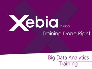 Big Data Analytics Training in India - Xebia Training