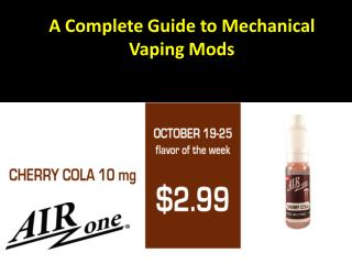A Complete Guide to Mechanical Vaping Mods