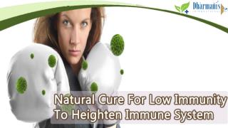 Natural Cure For Low Immunity To Heighten Immune System