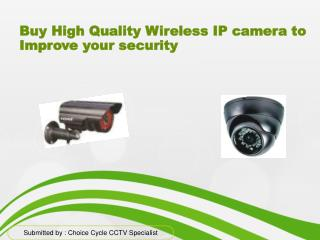 Buy High Quality Wireless IP camera to Improve your security