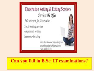 Can you fail in B.Sc. IT examinations?