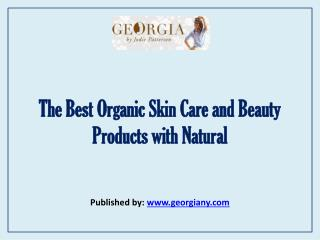 The Best Organic Skin Care And Beauty Products With Natural