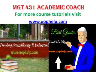 MGT 431 ACADEMIC COACH UOPHELP