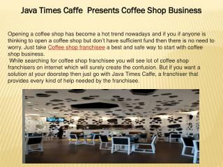 Java Times Caffe  Presents Coffee Shop Business