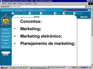 Conceitos: Marketing; Marketing eletr nico; Planejamento de marketing;