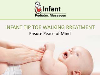 Infant Tip Toe Walking Treatment: Ensure Peace Of Mind