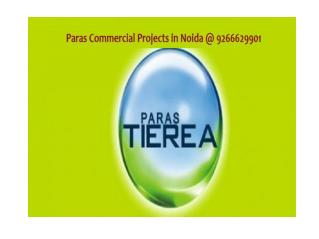 Paras Commercial Projects in Noida Call @9266629901