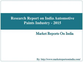 Research Report on India Automotive Paints Industry - 2015